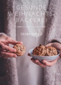 Gesunde Weihnachtsbäckerei – Plätzchen, Kekse & Co